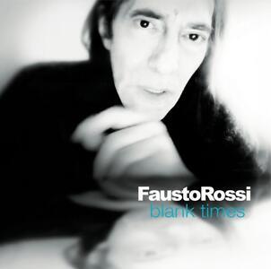 Blank Times - CD Audio di Fausto Rossi