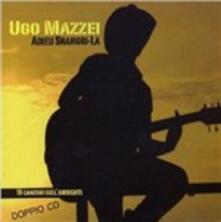 Adieu Shangri-La - CD Audio di Ugo Mazzei