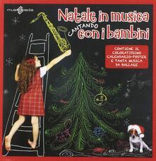 Natale in musica cantando con i bambini - CD Audio