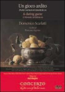 Domenico Scarlatti. Un gioco ardito di Francesco Leprino - DVD