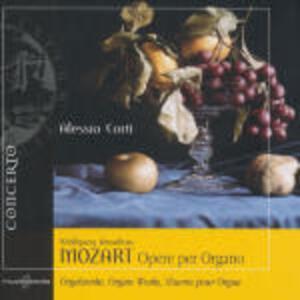Opere per organo - CD Audio di Wolfgang Amadeus Mozart,Alessio Corti