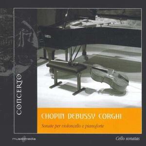 Sonate per violoncello e pianoforte - CD Audio di Fryderyk Franciszek Chopin,Claude Debussy,Azio Corghi