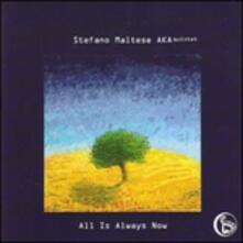 All Is Always Now - CD Audio di Stefano Maltese