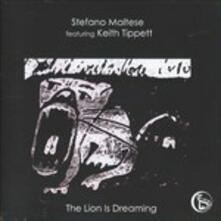 The Lion Is Dreaming - CD Audio di Stefano Maltese