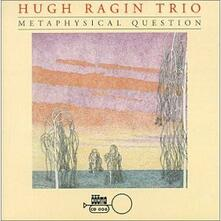 Metaphysical Question - CD Audio di Hugh Ragin