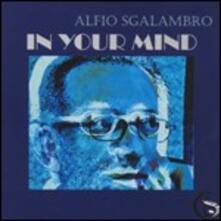 In Your Mind - CD Audio di Alfio Sgalambro