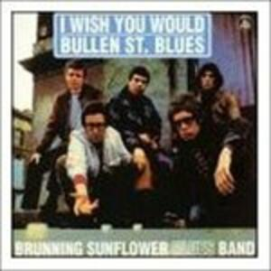 I Wish you Would - Bullen Street Blues - CD Audio di Brunning/Hall Sunflower Blues Band