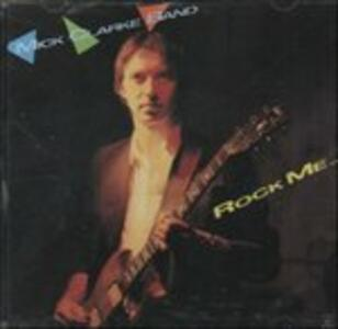 Rock Me - CD Audio di Mick Clarke (Band)