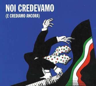 Noi credevamo (e crediamo ancora) - CD Audio di Gaetano Liguori