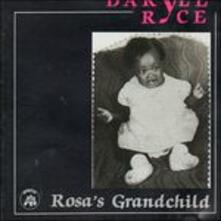 Rosa's Grandchild - CD Audio di Daryle Ryce