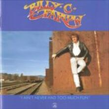 Ain't Never Had Too Much - CD Audio di Billy C. Farlow