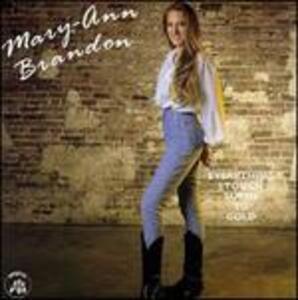 Everything I Touch Turn - CD Audio di Mary-Ann Brandon