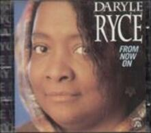 From now on - CD Audio di Daryle Ryce