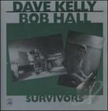 Survivors - CD Audio di Dave Kelly,Bob Hall