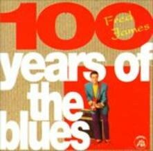 100 Years of the Blues - CD Audio di Fred James