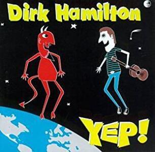 Yep - CD Audio di Dirk Hamilton