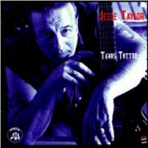 Texas Tatoo - CD Audio di Jesse Taylor