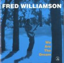 We are the Dream - CD Audio di Fred Williamson