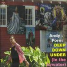 Deep Down Under - CD Audio di Andy J. Forest