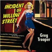 Incident on Willow Street - CD Audio di Greg Trooper