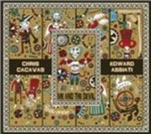 Me and the Devil - CD Audio di Chris Cacavas,Edward Abbiati