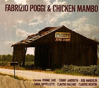 Spaghetti Juke Joint - CD Audio di Fabrizio Poggi,Chicken Mambo