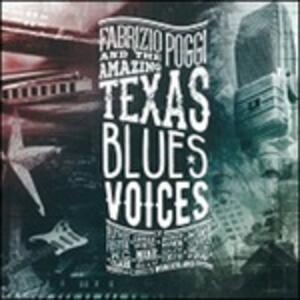 Texas Blues Voice - CD Audio di Fabrizio Poggi,Amazing