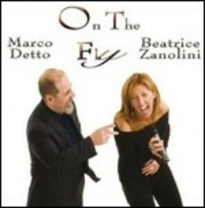 On the Fly - CD Audio di Marco Detto,Beatrice Zanolini