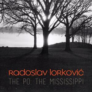 The Po, the Mississippi - CD Audio di Rodoslav Lorkovic