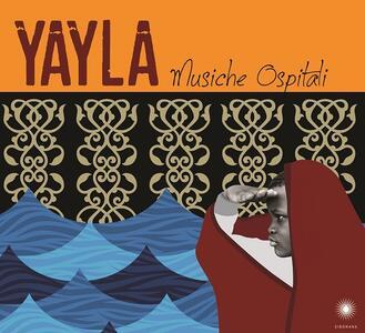 Musiche ospitali - CD Audio di Yayla