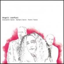 Angoli confusi - CD Audio di Barbara Casini,Pietro Tonolo,Alessandro Galati