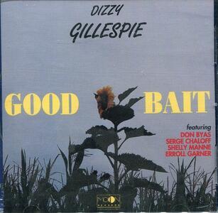Good Bait - CD Audio di Dizzy Gillespie