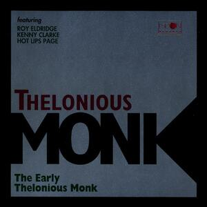 The Early Thelonious Monk - CD Audio di Thelonious Monk