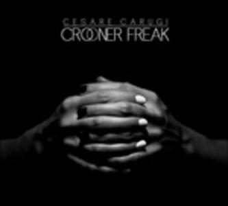 Crooner Freak - CD Audio di Cesare Carugi