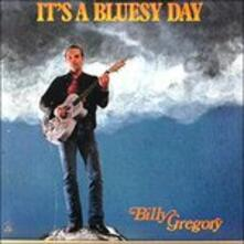 It's a Bluesy Day - CD Audio di Billy Gregory