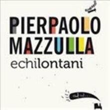 Echilontani - CD Audio di Pierpaolo Mazzulla