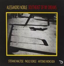 Southeast of My Dream - CD Audio di Alessandro Nobile