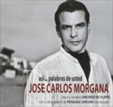 Asi... Palabras de usted - CD Audio di José Carlos Morgana