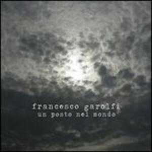 Un posto nel mondo - CD Audio di Francesco Garolfi