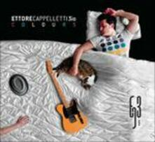 Colours - CD Audio di Ettore Cappelletti