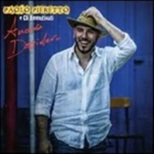 Ancora desidero - CD Audio di Paolo Pieretto,Ammutinati