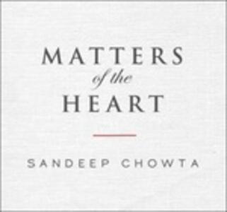 Matters of the Heart - CD Audio di Sandeep Chowta