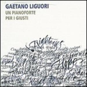 Un pianoforte per i giusti - CD Audio di Gaetano Liguori