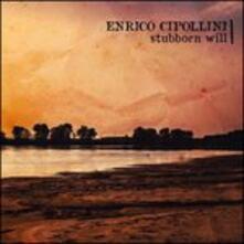 Stubborn Will - CD Audio di Enrico Cipollini