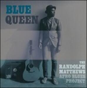 Blue Queen - CD Audio di Randolph Matthews