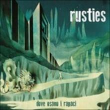 Dove osano i rapaci - CD Audio di Rusties