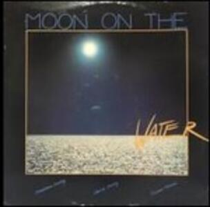 Moon on the Water - Vinile LP di Moon on the Water