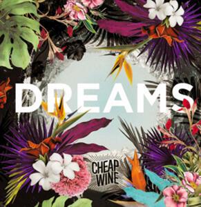 Dreams - CD Audio di Cheap Wine