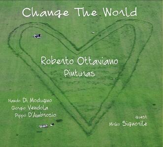 Change the World - CD Audio di Roberto Ottaviano,Pinturas