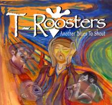 Another Blues to Shout - CD Audio di T-Rooster